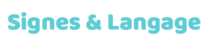 Signes & Langage
